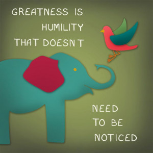... humility that doesn't need to be noticed. #inspirational #quotes #