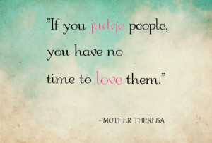 Mother Theresa hit the nail right on the head with this quote above ...