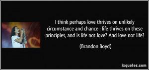 More Brandon Boyd Quotes