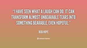quote-Bob-Hope-i-have-seen-what-a-laugh-can-142224_1.png