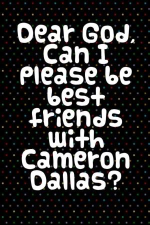 Cameron Dallas Quotes