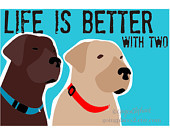 Chocolate Lab Yellow Lab Art Wall Decor Life is Better with Two 5 x 7 ...