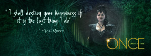 Once Upon A Time Evil Queen and her quote :D