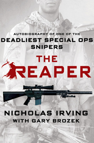 The Reaper: Autobiography Of One Of The Deadliest Special Ops Snipers ...
