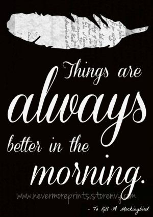 To Kill a Mockingbird Quotes | Better In The Morning - To Kill A ...