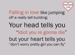 Falling In Love Like Jumping Off A Really Tall Building. Your Head ...