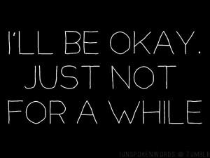 depression, hurt, love, okay, quote, text, typography