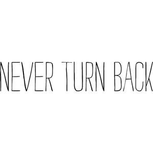 never turn back photo quote-neverTurnBack.jpg