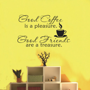 Coffee is a pleasure Good Friends are a treasure..quotes and sayings ...