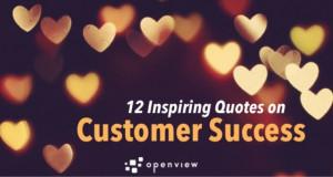 12 Inspiring Quotes on Customer Success