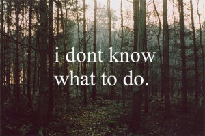 know, idk, know, nature, photography, quote, quotes, saying, sayings ...