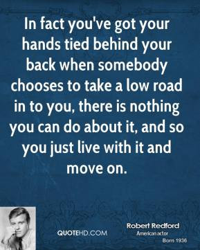 robert-redford-actor-quote-in-fact-youve-got-your-hands-tied-behind ...