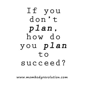 Plan your goals (Know what your goal is. Adjust it as needed about ...