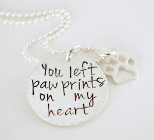 You Left Paw Prints on my Heart Hand Stamped Necklace by Studio463, $ ...