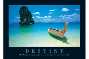 Destiny is not a matter of chance, but of choice. Not something to ...