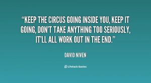 quote-David-Niven-keep-the-circus-going-inside-you-keep-44819.png