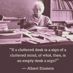 ... messy-desk.-peacefullyconfident-lovelife-desk-quote-excuse-einstein1
