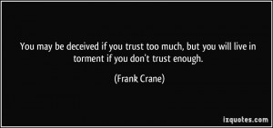if-you-trust-too-much-but-you-will-live-in-torment-if-you-don-t-trust ...