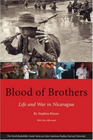 Blood of Brothers: Life and War in Nicaragua (Latin American Studies)