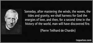 More Pierre Teilhard de Chardin Quotes