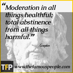 Moderation in all things healthful; total abstinence from all things ...