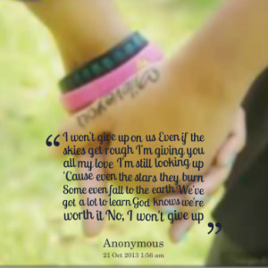 Quotes About: I Wont Give Up