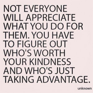 always appreciated what you did, offered to help, take things over ...