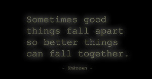 Good Things Fall Apart Quote