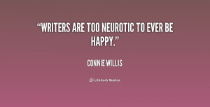 Writers are too neurotic to ever be happy.