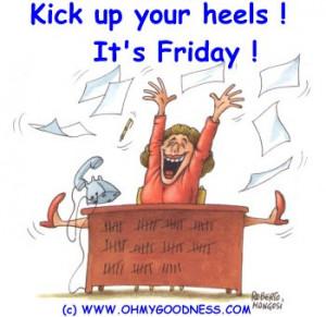 Thank Goodness its Friday!
