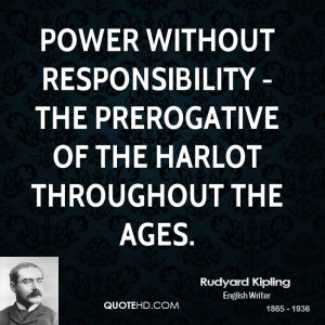 Power without responsibility - the prerogative of the harlot ...