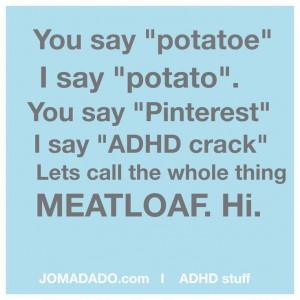 ADHD quote by Jomadado ~ More ADHD & ADD goodness at Jomadado.com ...