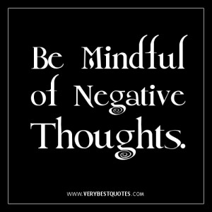 Be Mindful of Negative Thoughts
