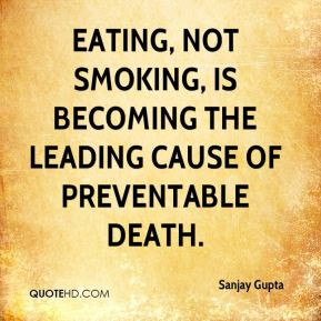 ... , not smoking, is becoming the leading cause of preventable death