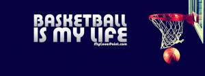 Basketball Is My Life Facebook Cover