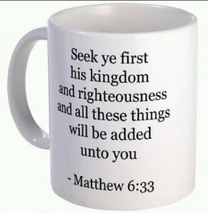Seek ye first the kingdom of God...