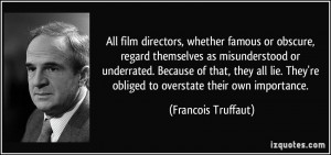 All film directors, whether famous or obscure, regard themselves as ...