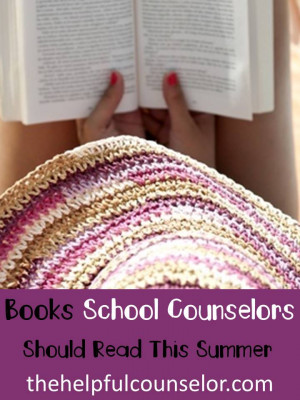 Books for School Counselors to Read Over the Summer