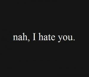 black and white, girl, i hate you, quote, text, tumblr