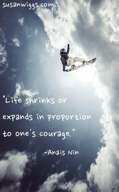 ... one s courage more quotes susanwigg christmas quotes life shrinks and