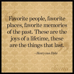 ... of a lifetime these are the things that last henry van dyke # quote