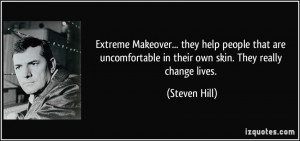 Extreme Makeover... they help people that are uncomfortable in their ...
