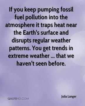 ... weather patterns. You get trends in extreme weather ... that we haven