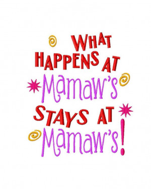 What happens at Mamaw's stays at Mamaw's