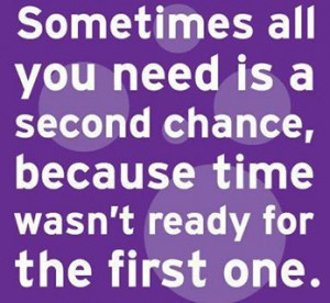 ... second chance thank you universe for my second chance i won t let you