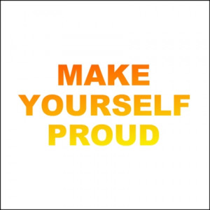 inspirational quotes about being proud of yourself