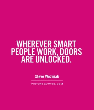 Steve Wozniak Quotes Intelligence Quotes Work Quotes Smart Quotes