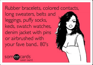 Rubber bracelets, colored contacts, long sweaters, belts and leggings ...