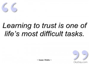 learning to trust is one of life's most isaac watts