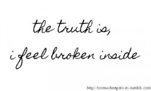 Am Broken, Quotes, Complete, True, I Feelings Broken, Broken Image ...